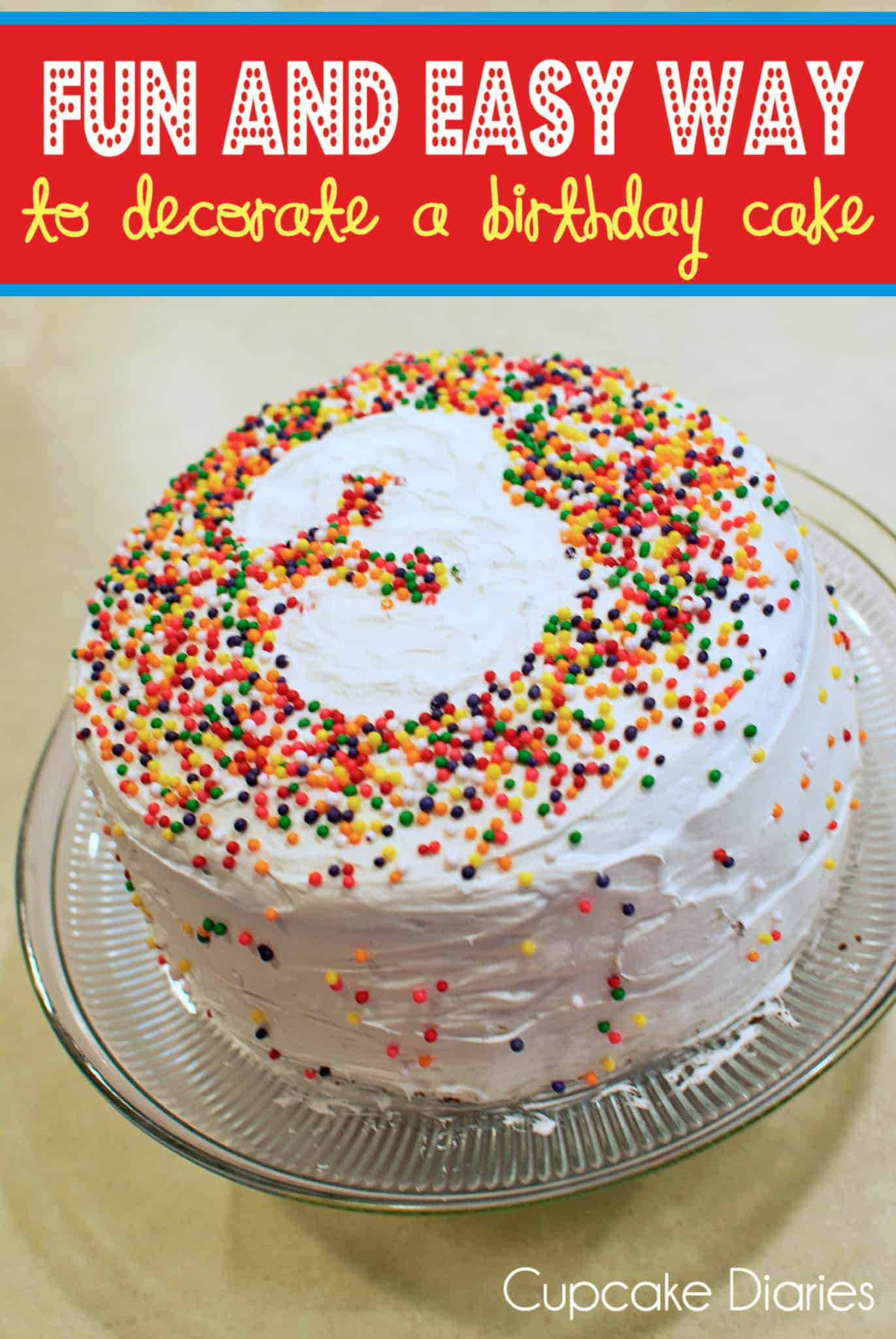 Best Fun And Easy Way To Decorate A Birthday Cake Cupcake Diaries This Month