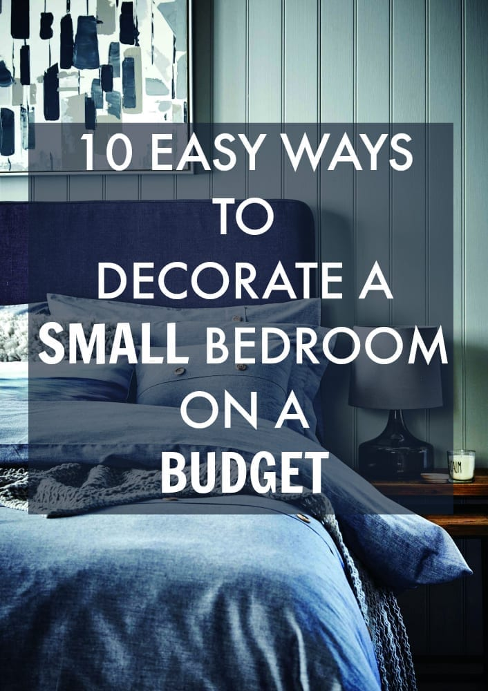 Best 10 Easy Ways To Decorate A Small Bedroom On A Budget This Month