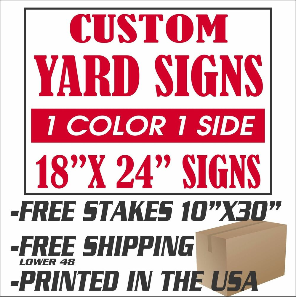 Best 100 18X24 Yard Signs Custom 1 Color 1 Side Screen Printed This Month