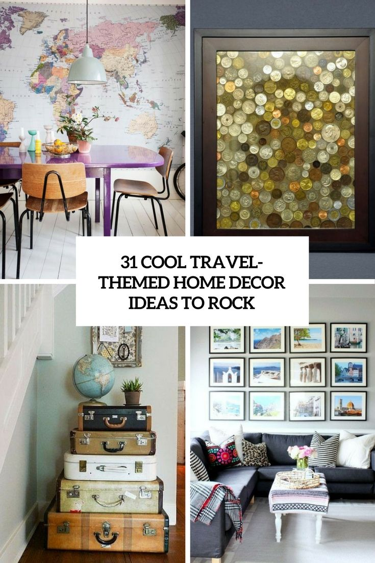 Best 31 Cool Travel Themed Home Décor Ideas To Rock Digsdigs This Month