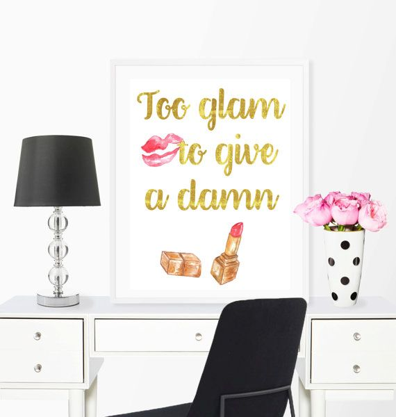 Best Too Glam To Give A D*Mn Makeup Wall Art Bathroom Wall This Month