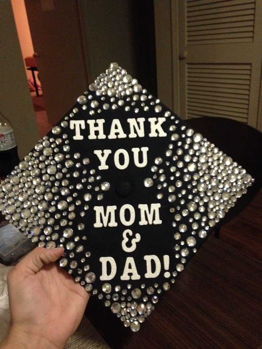 Best Graduation Cap Thank You Mom And Dad Diy Decorating This Month
