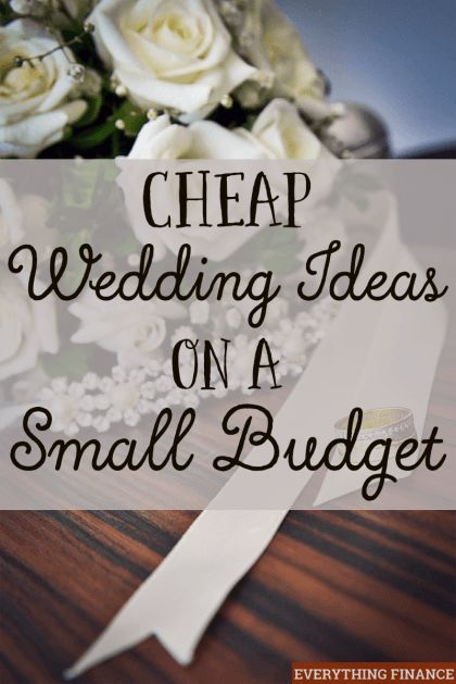 Best Cheap Wedding Ideas On A Small Budget Diy Wedding This Month