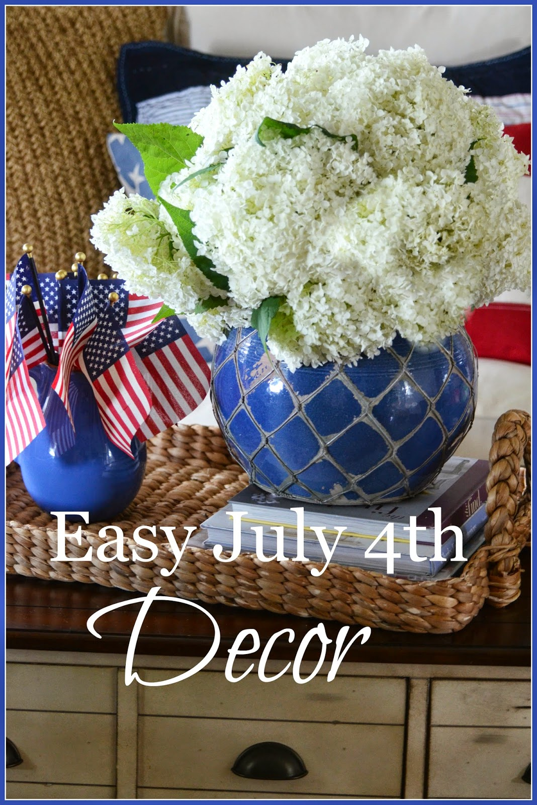 Best Easy July 4Th Decor Stonegable This Month