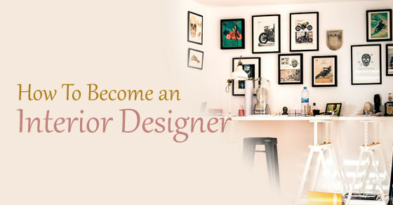 Best How To Become An Interior Designer Complete Guide Wisestep This Month