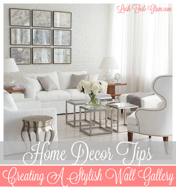 Best Lush Fab Glam Blogazine How To Create A Stylish Wall Gallery This Month