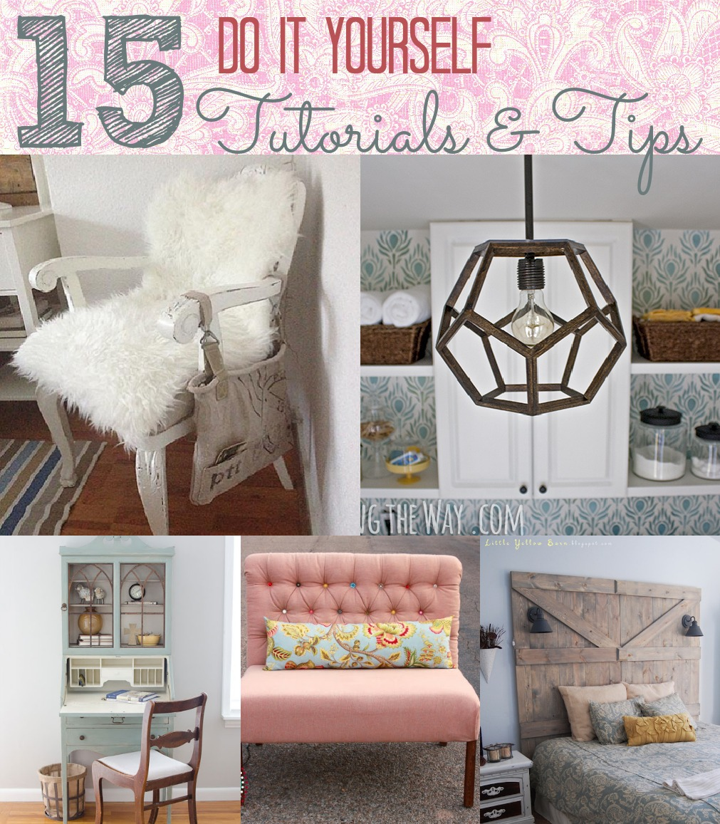 Best 15 Do It Yourself Project Tutorials And Tips Home This Month