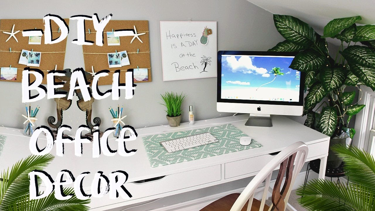 Best Diy Beach Decor Office Makeover Pinterest Inspired Youtube This Month