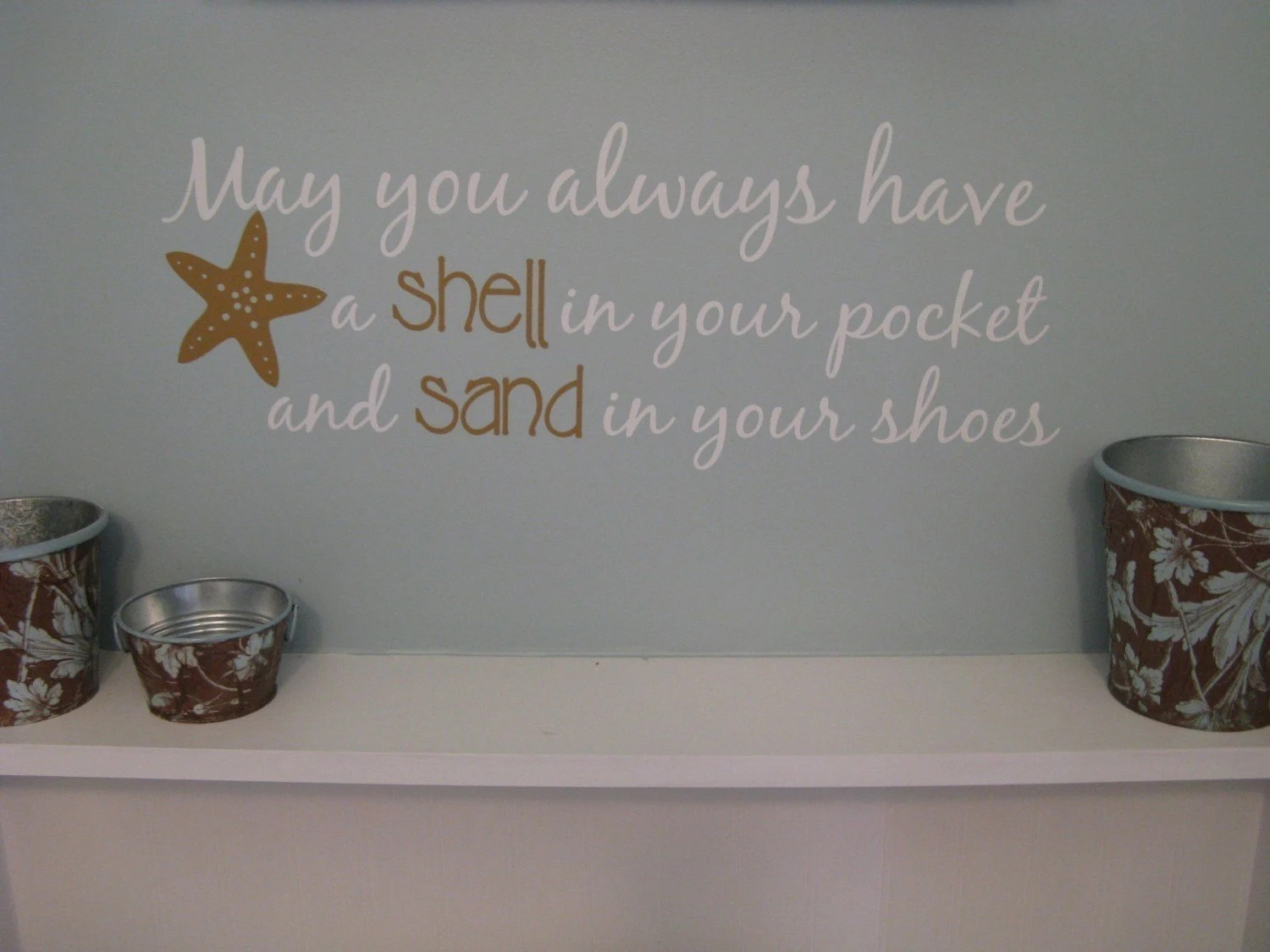 Best Beach Saying Wall Decal May You Always Have Shell In Your This Month