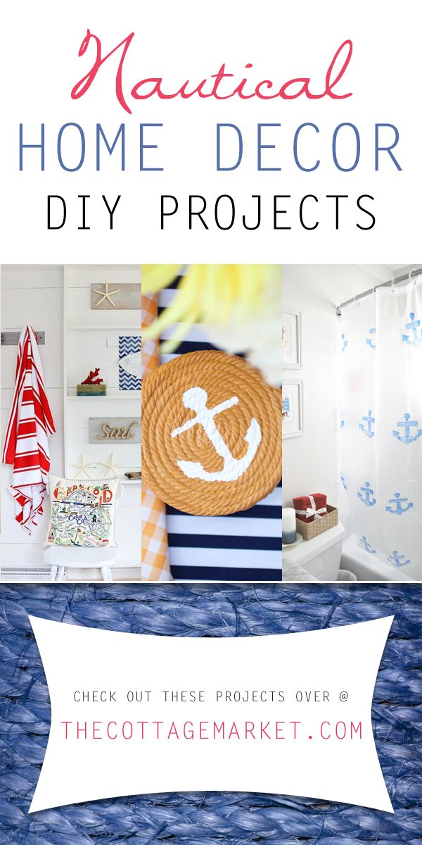 Best Nautical Home Decor Diy Projects The Cottage Market This Month