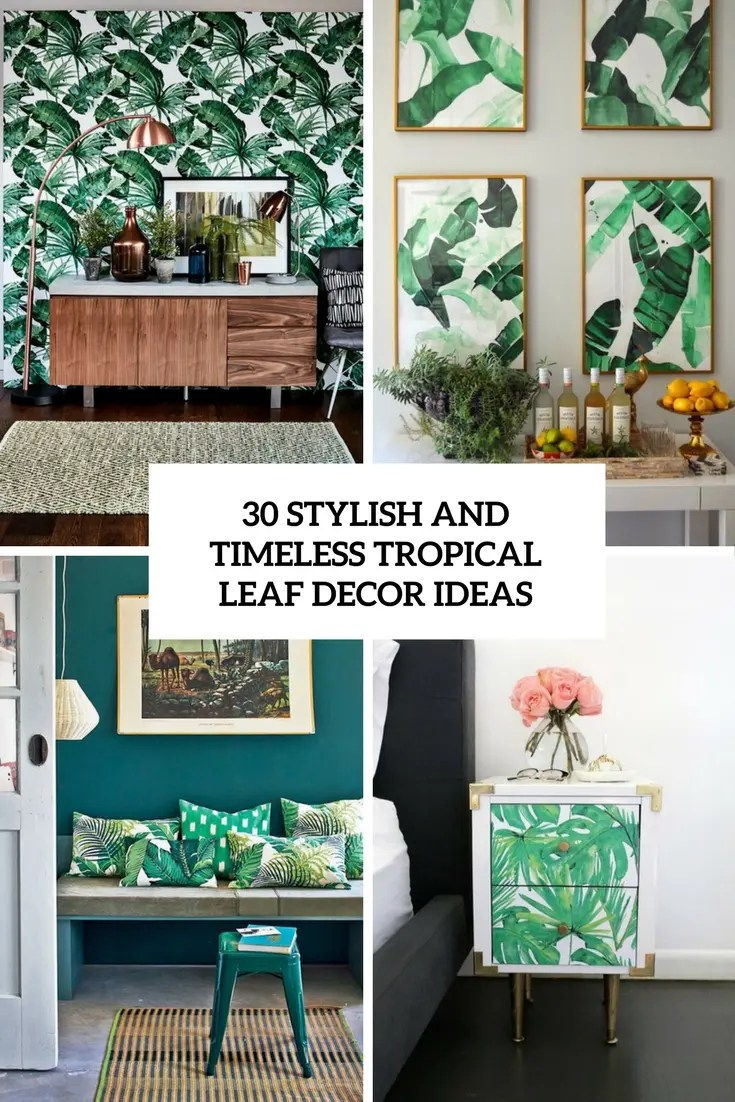 Best 30 Stylish And Timeless Tropical Leaf Décor Ideas Digsdigs This Month
