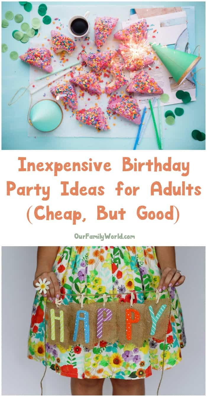 Best Inexpensive Birthday Party Ideas For Adults The This Month