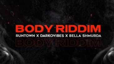 Runtown – Body Riddim Ft. Bella Shmurda & Darkovibes