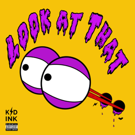 Photo of DOWNLOAD: Kid Ink – Look at That (Official Audio)