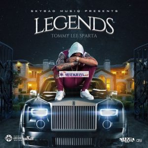 Tommy Lee Sparta – Legends (Prod. by Skybad Musiq)