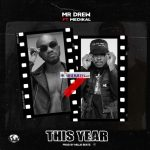 Mr Drew – This Year Ft Medikal (Prod. by Willisbeatz)