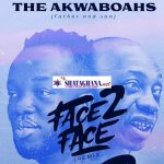 The Akwaboahs (Father And Son) – Face 2 Face (Remix)
