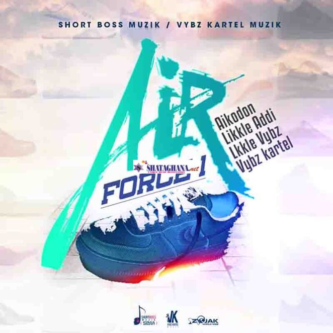 Vybz Kartel - Air Force1 ft. Likkle Vybz, Likkle Addi, Aikodon & Nae Finesse
