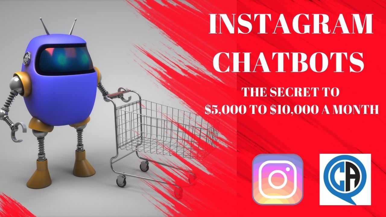 Instagram chatbots, the secret to making between $5,000 to $10,000 per month