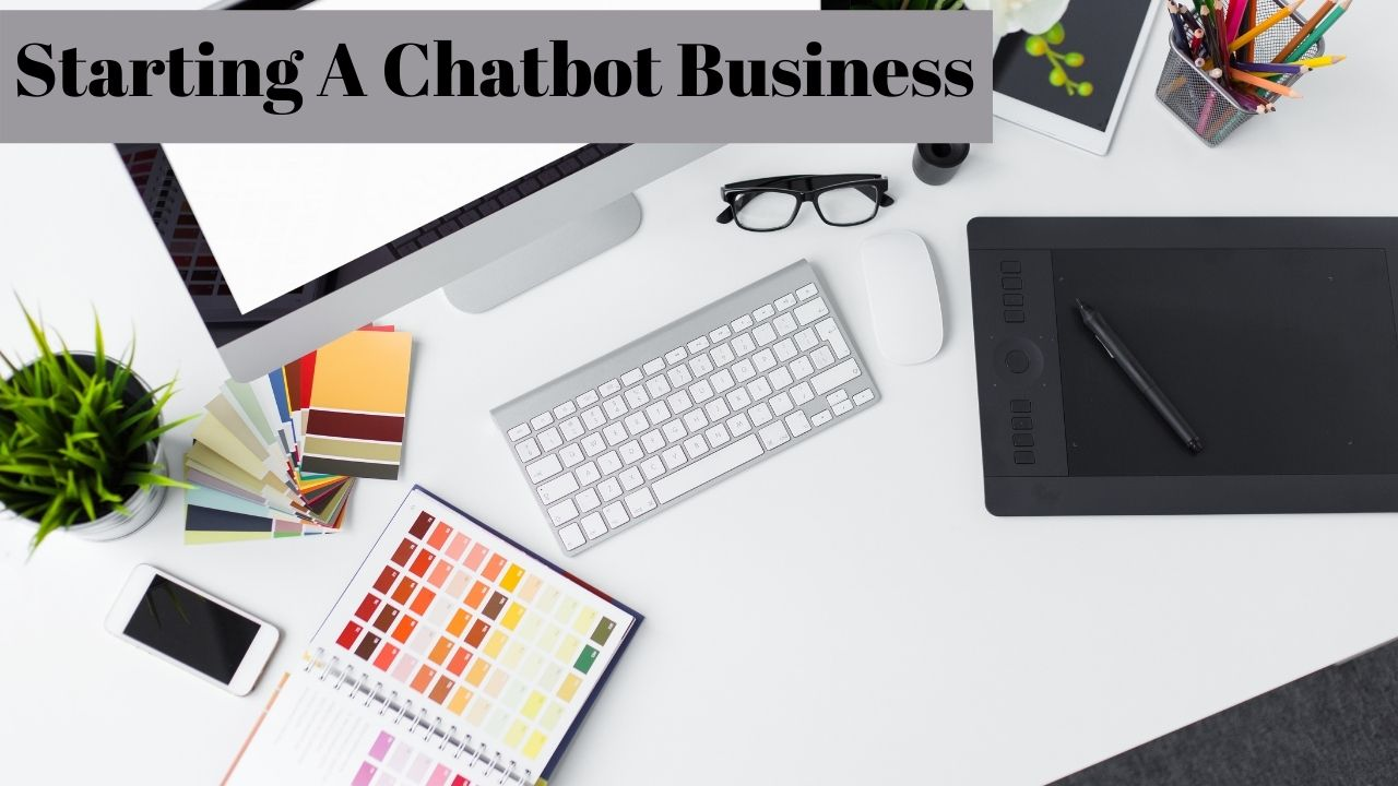 Starting A Chatbot Business