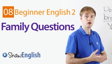 Beginner 2-9: Asking Personal Questions - Shaw English