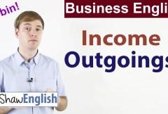 Business English: Income vs Outgoings