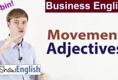 Business English: Movement Adjectives