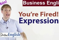 Business English: 'You're Fired!' Expressions