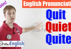 Quit / Quiet / Quite Pronunciation