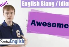 English Slang / Idioms: Awesome