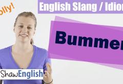 English Slang / Idioms: Bummer