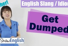 English Slang / Idioms: You're Dumped!