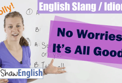 English Slang / Idioms: No Worries / It's All Good