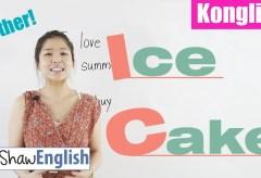 Konglish – Ice Cake