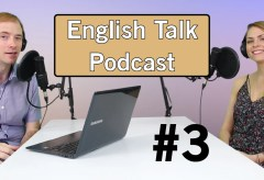 European English | English Talk PODCAST #3