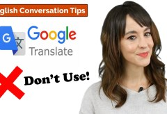 Don't Use Translation Programs and APPS! | Learn English Conversation