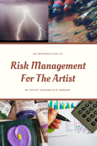 Risk Management for the Artist
