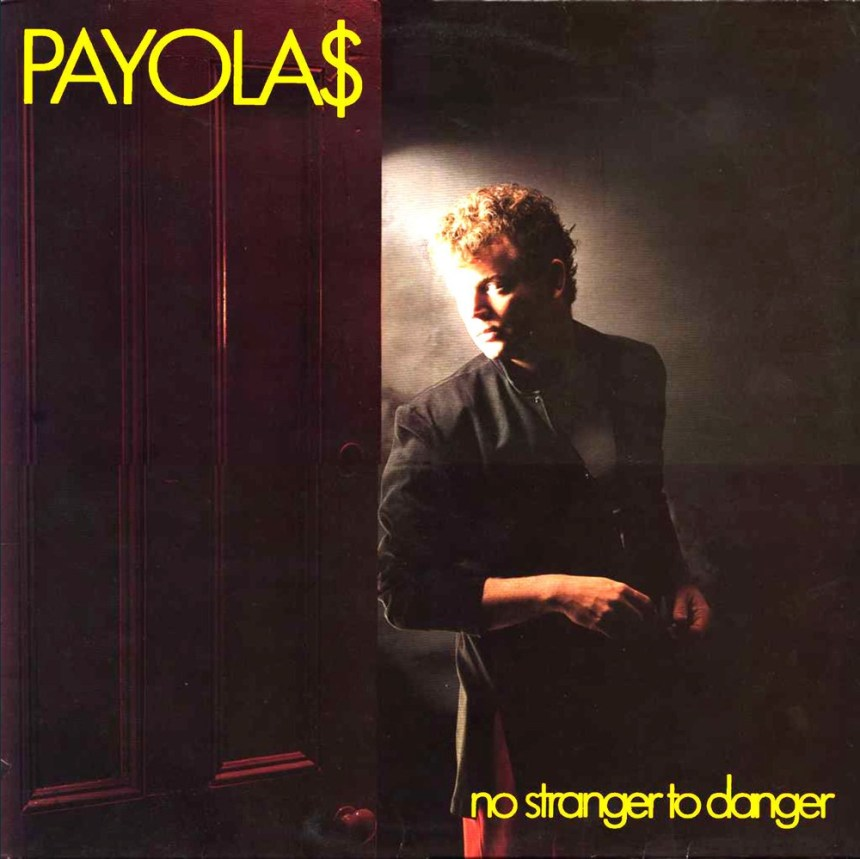 The Payola$ No Stranger to Danger album cover.