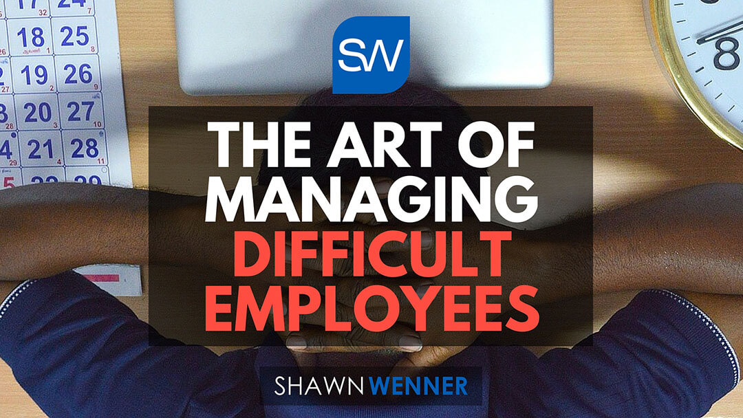The Art of Managing Difficult Employees