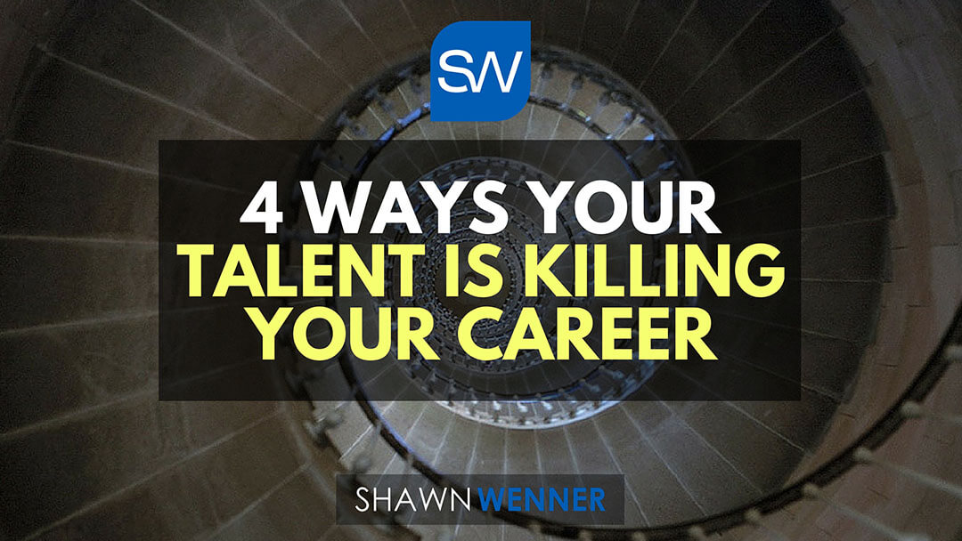 4 Ways Your Talent Is Killing Your Career