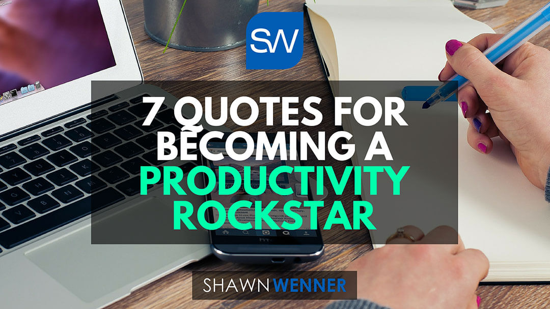 7 Quotes for Becoming a Productivity Rockstar