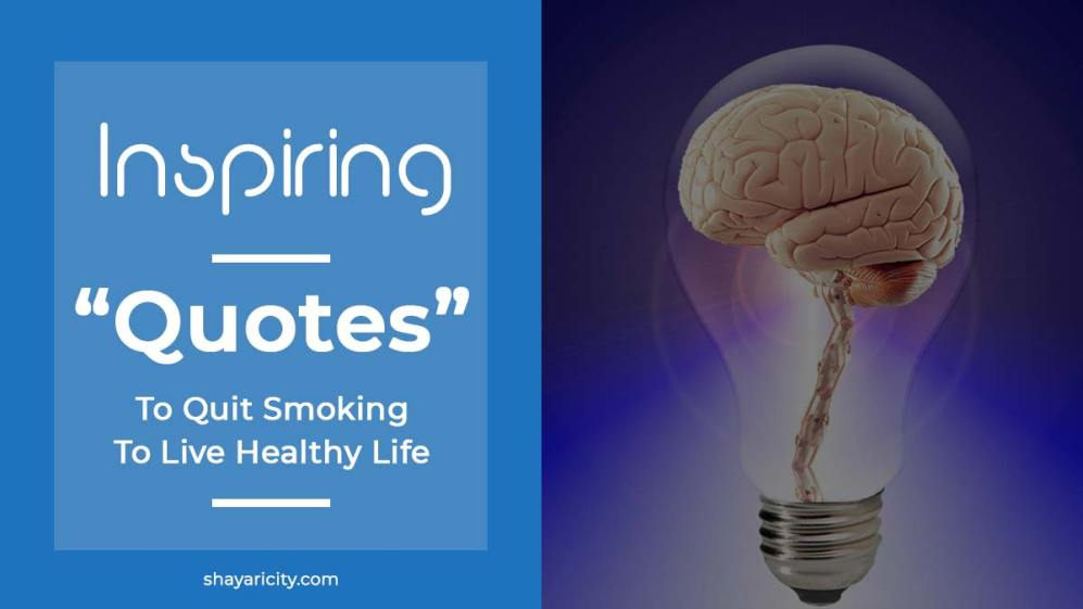 Inspiring Quotes To Quit Smoking To Live Healthy Life