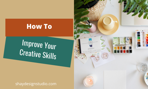 How To Improve Your Creative Skills