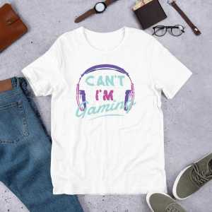 Can't Hear You I'm Gaming – Short-Sleeve Unisex T-Shirt – White / L