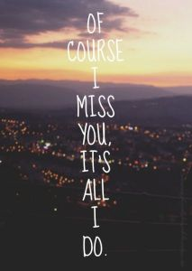 Of Course I Miss You, It's All I Do