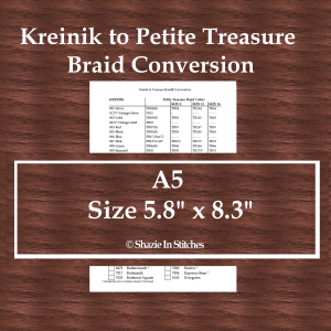 A5 Size – Kreinik to Petite Treasure Braid Conversion