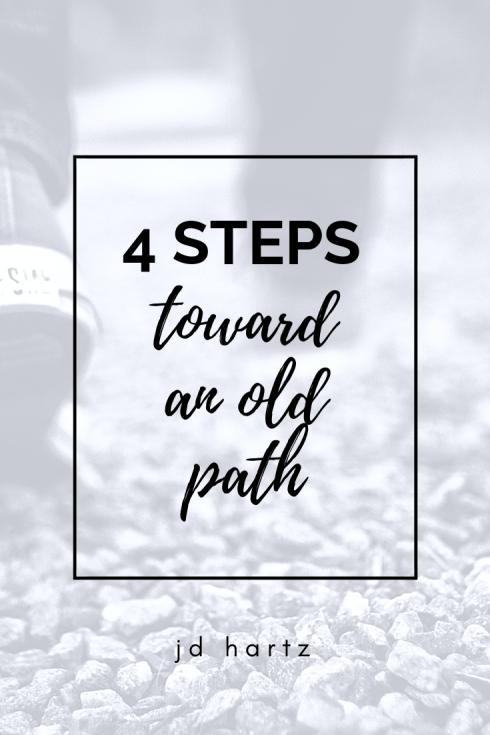 4 steps toward an old path