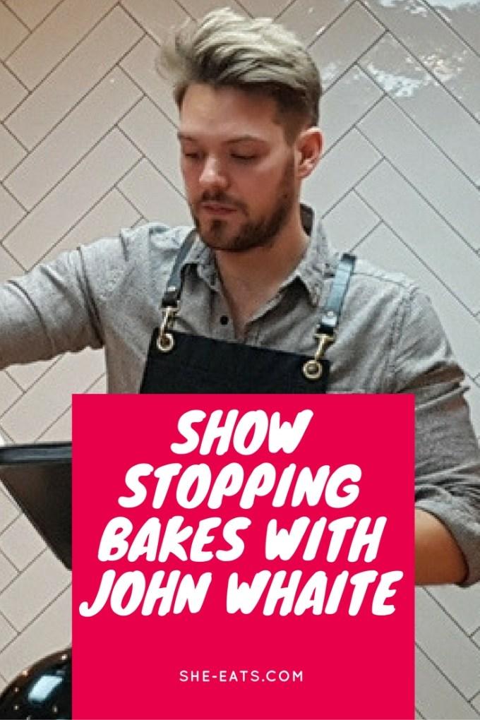 Show stopper bakes with John Whaite
