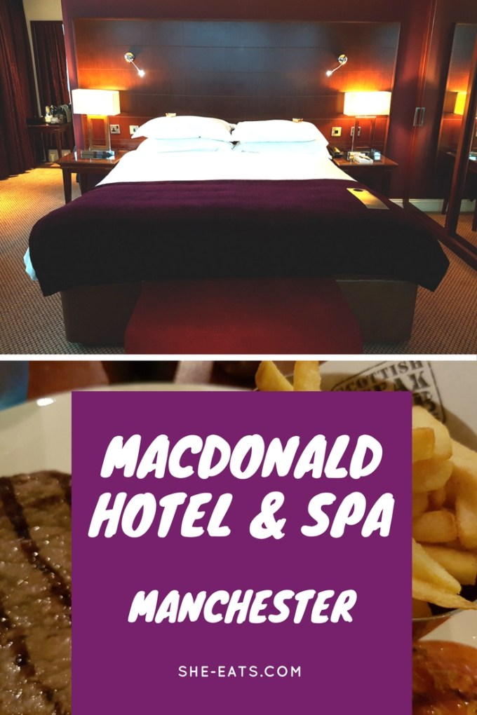 Macdonald Hotel Spa Manchester / Staycation / SHE-EATS