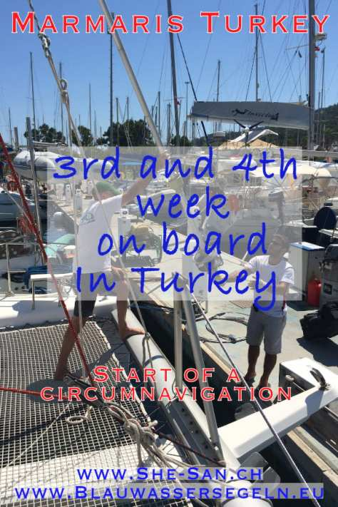 Preperation for a circumnavigation - 3rd and 4th week on board in Turkey
